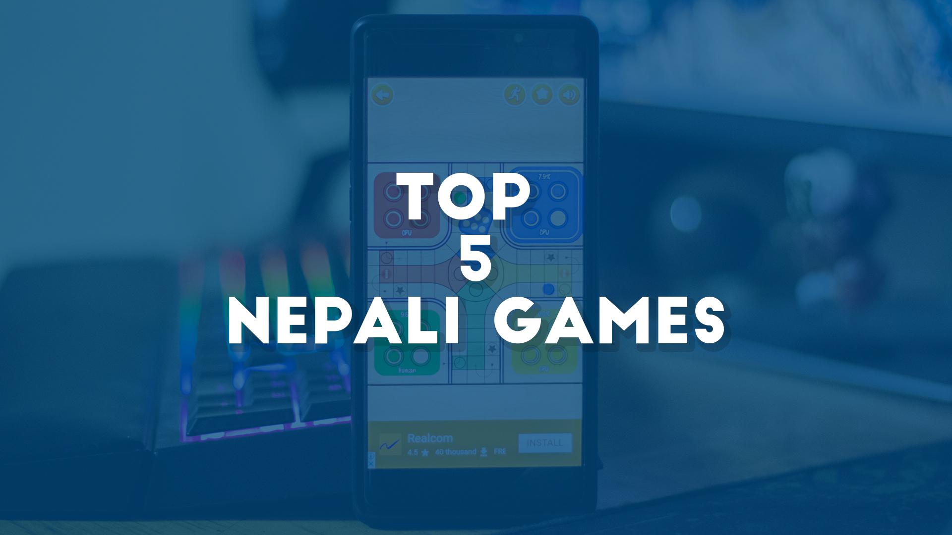 Top 5 Nepali Games