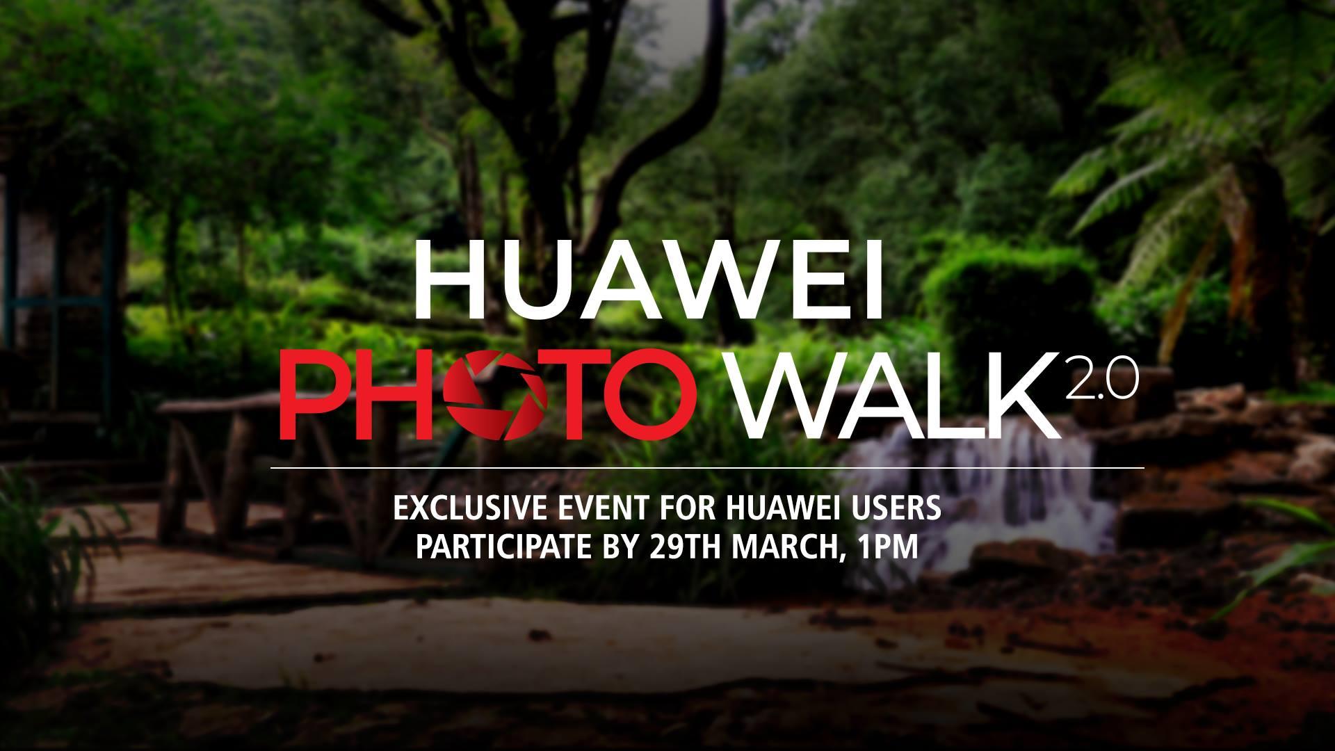 Huawei Photo Walk 2.0